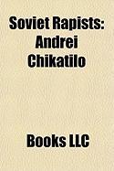 Soviet Rapists: Andrei Chikatilo