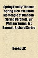 Spring Family: Thomas Spring Rice, 1st Baron Monteagle of Brandon, Spring Baronets, Sir William Spring, 1st Baronet, Richard Spring