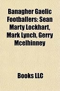 Banagher Gaelic Footballers: Sean Marty Lockhart, Mark Lynch, Gerry McElhinney