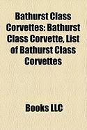 Bathurst Class Corvettes: Bathurst Class Corvette, List of Bathurst Class Corvettes