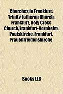 Churches in Frankfurt: Trinity Lutheran Church, Frankfurt, Holy Cross Church, Frankfurt-Bornheim, Paulskirche, Frankfurt, Frauenfriedenskirch