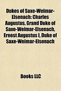 Dukes of Saxe-Weimar-Eisenach: Charles Augustus, Grand Duke of Saxe-Weimar-Eisenach, Ernest Augustus I, Duke of Saxe-Weimar-Eisenach