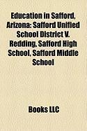 Education in Safford, Arizona: Safford Unified School District V. Redding, Safford High School, Safford Middle School