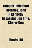 Famous Individual Firearms: John F. Kennedy Assassination Rifle, Cherry Gun