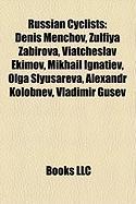 Russian Cyclists: Denis Menchov, Zulfiya Zabirova, Viatcheslav Ekimov, Mikhail Ignatiev, Olga Slyusareva, Alexandr Kolobnev, Vladimir Gu