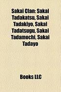Sakai Clan: Sakai Tadakatsu, Sakai Tadakiyo, Sakai Tadatsugu, Sakai Tadamochi, Sakai Tadayo