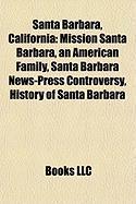 Santa Barbara, California: Mission Santa Barbara, an American Family, Santa Barbara News-Press Controversy, History of Santa Barbara