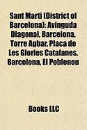 Sant Marti (District of Barcelona): Avinguda Diagonal, Barcelona, Torre Agbar, Placa de Les Glories Catalanes, Barcelona, El Poblenou