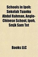 Schools in Ipoh: Sekolah Tuanku Abdul Rahman, Anglo-Chinese School, Ipoh, Smjk Sam TET