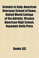 Schools in Italy: American Overseas School of Rome, United World College of the Adriatic, Vicenza American High School, Ospedale Della P