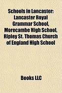 Schools in Lancaster: Lancaster Royal Grammar School, Morecambe High School, Ripley St. Thomas Church of England High School