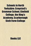 Schools in North Yorkshire: Ermysted's Grammar School, Elmfield College, the King's Academy, Scarborough Sixth Form College