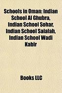 Schools in Oman: Indian School Al Ghubra, Indian School Sohar, Indian School Salalah, Indian School Wadi Kabir