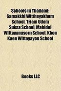 Schools in Thailand: Samakkhi Witthayakhom School, Triam Udom Suksa School, Mahidol Wittayanusorn School, Khon Kaen Wittayayon School