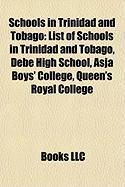Schools in Trinidad and Tobago: List of Schools in Trinidad and Tobago, Debe High School, Asja Boys' College, Queen's Royal College