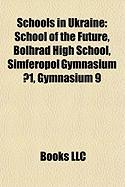 Schools in Ukraine: School of the Future, Bolhrad High School, Simferopol Gymnasium 1, Gymnasium 9