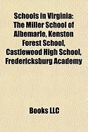 Schools in Virginia: The Miller School of Albemarle, Kenston Forest School, Castlewood High School, Fredericksburg Academy