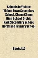 Schools in Yishun: Yishun Town Secondary School, Chung Cheng High School, Orchid Park Secondary School, Northland Primary School