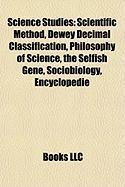 Science Studies: Scientific Method, Dewey Decimal Classification, Philosophy of Science, the Selfish Gene, Sociobiology, Encyclopedie