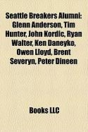 Seattle Breakers Alumni: Glenn Anderson, Tim Hunter, John Kordic, Ryan Walter, Ken Daneyko, Owen Lloyd, Brent Severyn, Peter Dineen