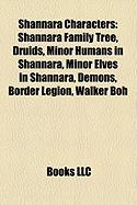 Shannara Characters: Shannara Family Tree, Druids, Minor Humans in Shannara, Minor Elves in Shannara, Demons, Border Legion, Walker Boh