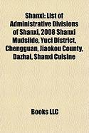 Shanxi: List of Administrative Divisions of Shanxi, 2008 Shanxi Mudslide, Yuci District, Chengguan, Jiaokou County, Dazhai, Sh
