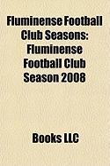 Fluminense Football Club Seasons: Fluminense Football Club Season 2008