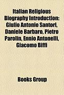 Italian Religious Biography Introduction: Giulio Antonio Santori, Daniele Barbaro, Pietro Parolin, Ennio Antonelli, Giacomo Biffi