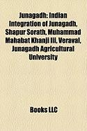 Junagadh: Indian Integration of Junagadh, Shapur Sorath, Muhammad Mahabat Khanji III, Veraval, Junagadh Agricultural University