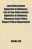 Law Enforcement Agencies of Arkansas: List of Law Enforcement Agencies in Arkansas, Arkansas State Police, Rogers Police Department