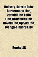 Railway Lines in Oslo: Gardermoen Line, Ostfold Line, Follo Line, Drammen Line, Hoved Line, Gjovik Line, Loenga-Alnabru Line
