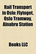 Rail Transport in Oslo: Flytoget, Oslo Tramway, Alnabru Station