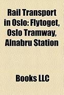 Rail Transport in Oslo: Flytoget, Oslo Tramway, Alnabru Station