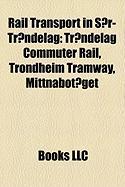 Rail Transport in Sor-Trondelag: Trondelag Commuter Rail, Trondheim Tramway, Mittnabotaget