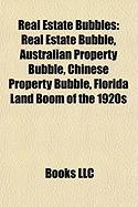 Real Estate Bubbles: Real Estate Bubble, Australian Property Bubble, Chinese Property Bubble, Florida Land Boom of the 1920s