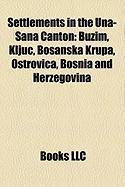 Settlements in the Una-Sana Canton: Bu Im, Klju, Bosanska Krupa, Ostrovica, Bosnia and Herzegovina
