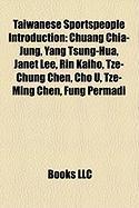 Taiwanese Sportspeople Introduction: Chuang Chia-Jung, Yang Tsung-Hua, Janet Lee, Rin Kaiho, Tze-Chung Chen, Cho U, Tze-Ming Chen, Fung Permadi