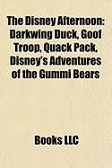 The Disney Afternoon: Darkwing Duck, Goof Troop, Quack Pack, Disney's Adventures of the Gummi Bears