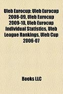 Uleb Eurocup: Uleb Eurocup 2008-09, Uleb Eurocup 2009-10, Uleb Eurocup Individual Statistics, Uleb League Rankings, Uleb Cup 2006-07
