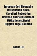 European Golf Biography Introduction: Silvia Cavalleri, Robert-Jan Derksen, Gabriel Hjertstedt, Mikko Ilonen, David Higgins, Angel Gallardo