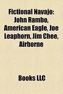 Fictional Navajo: John Rambo, American Eagle, Joe Leaphorn, Jim Chee, Airborne