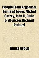 People from Argentan: Fernand Leger, Michel Onfray, John II, Duke of Alencon, Richard Peduzzi