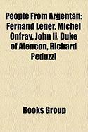 People from Argentan: Fernand Leger, Michel Onfray, John II, Duke of Alencon, Richard Peduzzi