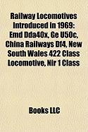 Railway Locomotives Introduced in 1969: Emd Dda40x, GE U50c, China Railways Df4, New South Wales 422 Class Locomotive, NIR 1 Class