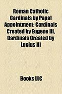 Roman Catholic Cardinals by Papal Appointment: Cardinals Created by Eugene III, Cardinals Created by Lucius III