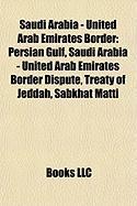 Saudi Arabia - United Arab Emirates Border: Persian Gulf, Saudi Arabia - United Arab Emirates Border Dispute, Treaty of Jeddah, Sabkhat Matti