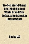 Six-Red World Grand Prix: 2009 Six-Red World Grand Prix, 2008 Six-Red Snooker International
