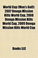 World Cup (Men's Golf): 2007 Omega Mission Hills World Cup, 2008 Omega Mission Hills World Cup, 2009 Omega Mission Hills World Cup