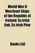 World War II Merchant Ships of the Republic of Ireland: SS Irish Oak, SS Irish Pine