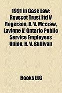 1991 in Case Law: Royscot Trust Ltd V Rogerson, R. V. McCraw, LaVigne V. Ontario Public Service Employees Union, R. V. Sullivan